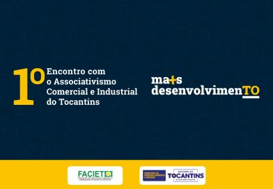Governo do Estado promove o 1° Encontro com o Associativismo Comercial e Industrial do Tocantins